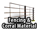 Fencing and Corral Materials