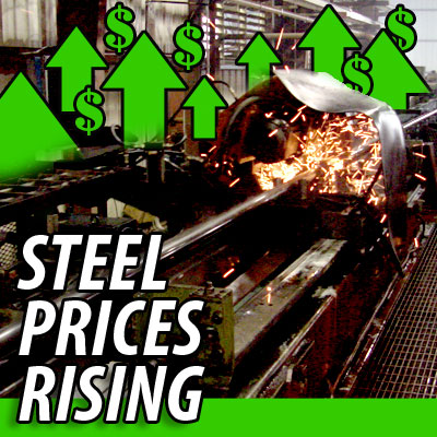Steel Prices Rising!