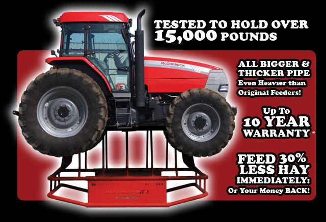 Hay Conserver Feeders tested to hold over 15,000 Pounds!  That's even heavier than originial Hay Feeder Conservers!