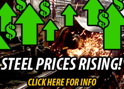 STEEL PRICES ARE ON THE RISE!  Make sure to save money by reading this!